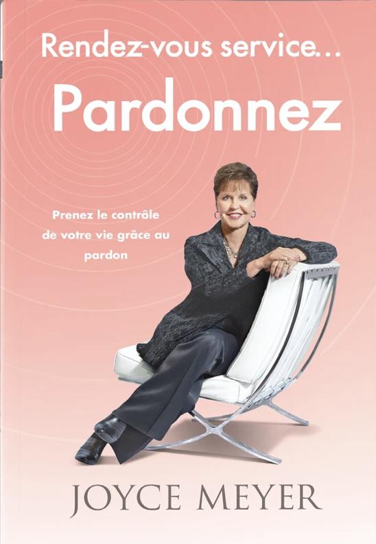 Joyce Meyer - Rendez-vous service... Pardonnez (eBook)