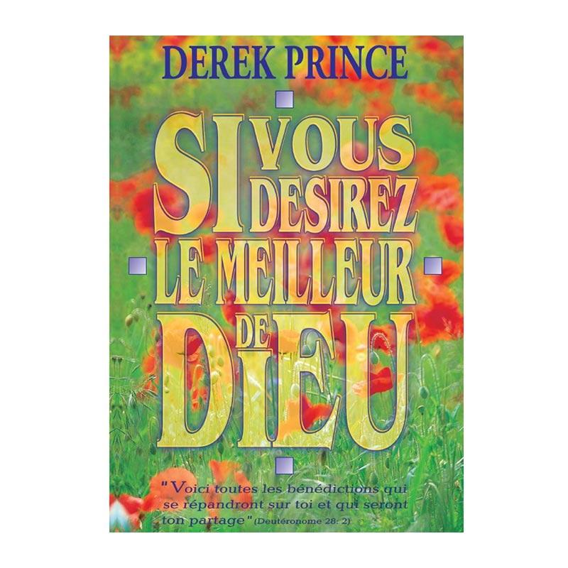 Derek Prince - Si vous désirez le meilleur de Dieu